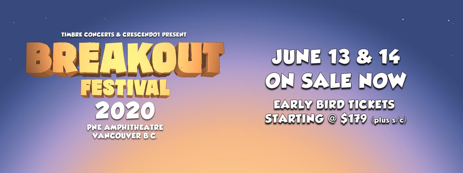 Breakout - June 13 & 14, 2020 at the PNE Amphitheatre Vancouver